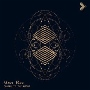 Atmos Blaq – Closer To The Night (Atmospheric Mix)