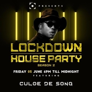 Culoe De Song – Lockdown House Party Season 2