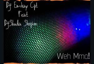 DJ Emkay Cpt & Legid G – Weh Mma!!! Ft. DJ Sbuda Skopion