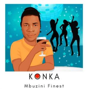 Mbuzini Finest – Konka
