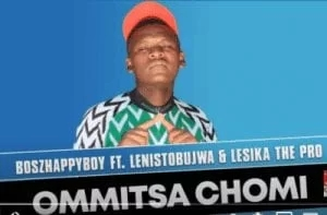 Boszhappyboy – Ommitsa Chomi Ft. Lenistobujwa & Lesika the Pro (Original Mix)