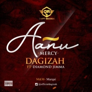 Dagizah – Aanu (Mercy) Ft. Diamond Jimma