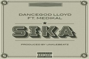 Dancegod LLoyd – Sika ft Medikal