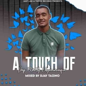 Djay Tazino – A Touch Of Deep (Strictly Chymamusique)