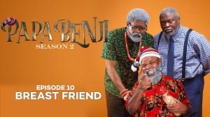 Papa Benji Season 2 Episode 10: (Breast Friend)