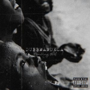 DubbMandela – Finding Self EP