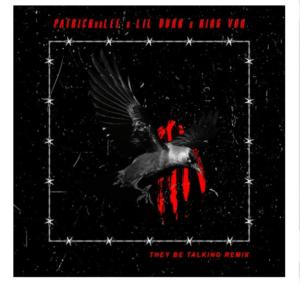 PatricKxxLee – They Be Talking Ft. Lil Durk & King Von