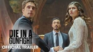 Die In A Gunfight (2021) – Official Trailer