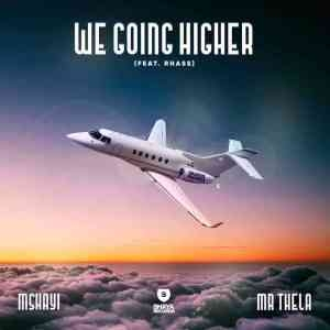 Mshayi & Mr Thela – We Going Higher ft. Rhass