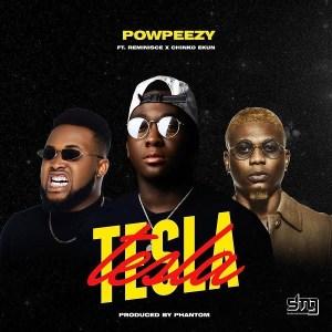 Powpeezy - Tesla ft. Reminisce, Chinko Ekun (Music Video)