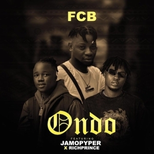 RichPrince Ft. JamoPyper & FCB – Ondo