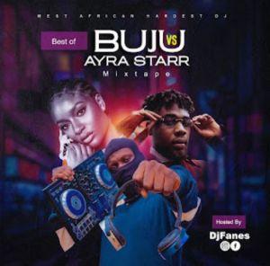 DJ Fanes – Best Of Buju Vs Ayra Starr Mix