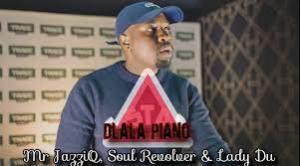 Mr JazziQ x Soul Revolver – Dlala Piano (ft. Lady Du)