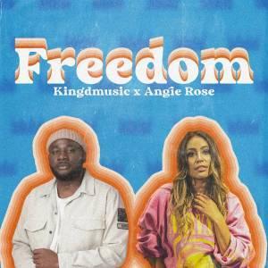 Kingd – Freedom Ft. Angie Rose