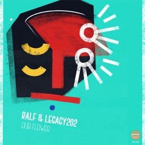 Ralf & Legacy202 – Dub Flower