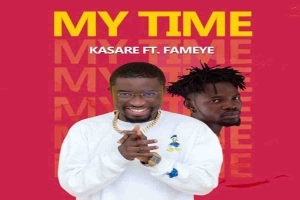 Kasare – My Time ft Fameye (Prod by Nexux Beatz)