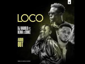 DJ Harold – Loco Ft. Rema Namakula, Chike