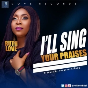 Ruth Love – I'll Sing Your Praises