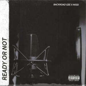 BackRoad Gee – Ready Or Not ft. Nissi