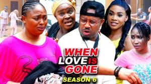 When Love Is Gone Season 6