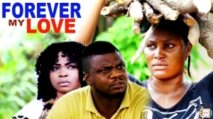 Forever My Love (Old Nollywood Movie)