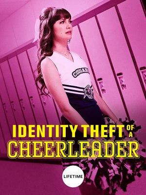 Identity Theft of a Cheerleader (2019)