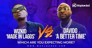 "Wizkid ""Made In Lagos"" Album VS Davido ""A Better Time"" Album, Which Are You Expecting The More?"