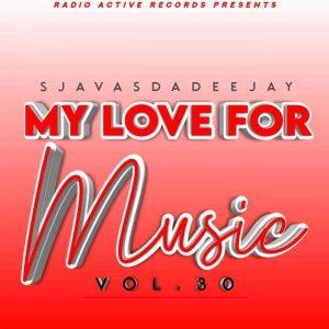 Sjavas Da Deejay – My Love For Music Vol. 30 Mix
