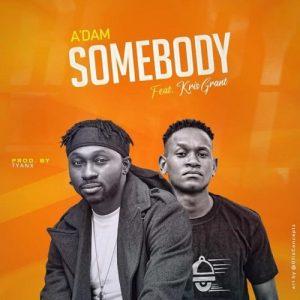 A'dam ft. Kris Grant – Somebody