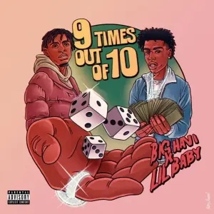 Big Havi Ft. Lil Baby – 9 Times Out Of 10