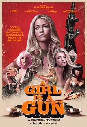 A Girl Is A Gun S01 E06 - Seduce & Destroy (TV Series)