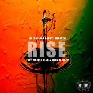 Daddy Longstem & DJ Zan D – Rise ft Marley BloO & Thomas Hazey