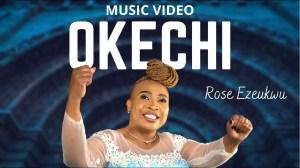 Rose Ezeukwu – Okechi (Video)
