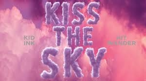 Kid Ink – Kiss The Sky ft. Hit Wxnder