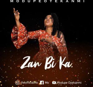 Modupe Oyekanmi – Zan Bi Ka