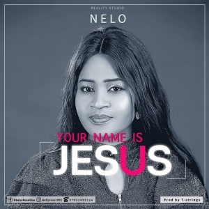 Nelo – Your Name Is Jesus