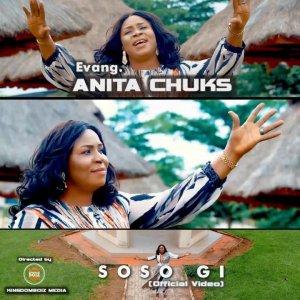Evang. Anita Chuks – Soso Gi