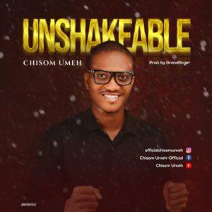 Chisom Umeh – Unshakeable