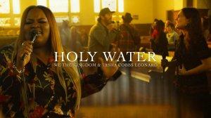We The Kingdom Ft. Tasha Cobbs - Holy Water (Church Session)