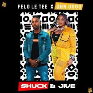 Felo Le Tee & DBN Gogo – Shuck And Jive EP