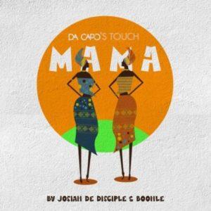 Josiah De Disciple, Boohle & Da Capo – Mama (Da Capo's Touch)