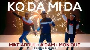 Mike Abdul ft. A'dam & Monique – Ko Da Mi Da (Video)