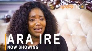 Ara Ire (2021 Yoruba Movie)