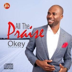 Okey – All The Praise