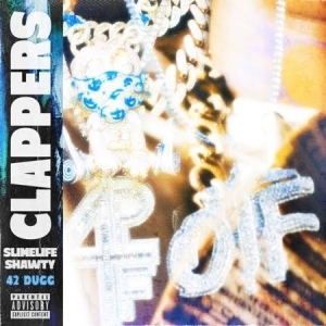 Slimelife Shawty & 42 Dugg – Clappers