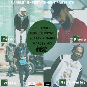 DJ Candle – Tekno x Phyno x Zlatan x Naira Marley Mix (Non-Stop Hits)