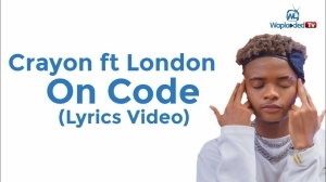 Crayon ft London - On Code (Lyrics Video)