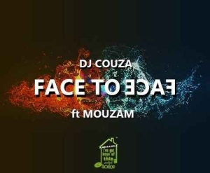 DJ Couza ft MouzaM – Face To Face