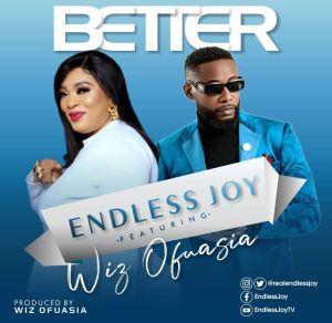 Endless Joy – Better ft. Wiz Ofuasia