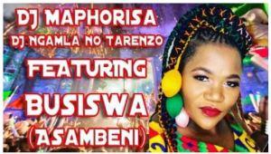 DJ Maphorisa & DJ Ngamla No Tarenzo – Asambeni Ft. Busiswa